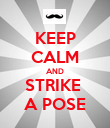 KEEP CALM AND STRIKE  A POSE - Personalised Poster large