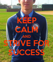 KEEP CALM AND STRIVE FOR SUCCESS - Personalised Poster large