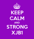 KEEP CALM AND STRONG XJB1 - Personalised Poster large