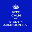 KEEP CALM AND STUDY 4 ADMISSION TEST - Personalised Poster large