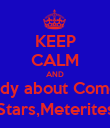 KEEP CALM AND study about Comets Stars,Meterites - Personalised Poster large