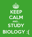 KEEP CALM AND... STUDY BIOLOGY :( - Personalised Poster large