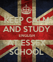 KEEP CALM AND STUDY ENGLISH AT ESSEX SCHOOL - Personalised Poster large