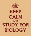 KEEP CALM AND STUDY FOR BIOLOGY - Personalised Poster large