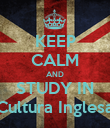 KEEP CALM AND STUDY IN Cultura Inglesa - Personalised Poster large