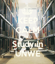 KEEP CALM AND Study in UNWE - Personalised Poster large