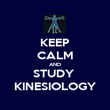 KEEP CALM AND STUDY  KINESIOLOGY - Personalised Poster large