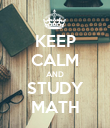 KEEP CALM AND STUDY MATH - Personalised Poster large