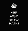 KEEP CALM AND STUDY MATHS - Personalised Poster large