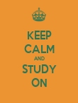 KEEP CALM AND STUDY ON - Personalised Poster large
