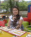 KEEP CALM AND STUDY ONCOLOGY - Personalised Poster large