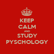 KEEP CALM AND STUDY PYSCHOLOGY - Personalised Poster large