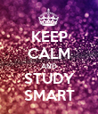 KEEP CALM AND STUDY SMART - Personalised Poster large