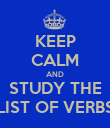 KEEP CALM AND STUDY THE LIST OF VERBS - Personalised Poster large