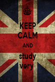 KEEP CALM AND study very  - Personalised Poster large