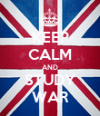 KEEP CALM AND STUDY WAR - Personalised Poster large