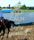 KEEP CALM AND Style Jaralillo - Personalised Poster large