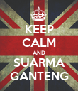 KEEP CALM AND SUARMA GANTENG - Personalised Poster large