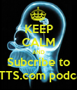 KEEP CALM AND Subcribe to RBTTS.com podcast - Personalised Poster large