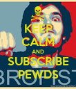 KEEP CALM AND SUBSCRIBE PEWDS - Personalised Poster large
