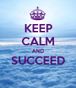 KEEP CALM AND SUCCEED  - Personalised Poster large