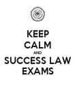 KEEP CALM AND SUCCESS LAW EXAMS - Personalised Poster large