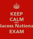 KEEP CALM AND Sucess National EXAM - Personalised Poster large