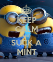 KEEP CALM AND SUCK A MINT - Personalised Poster large