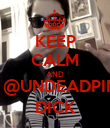 KEEP CALM AND SUCK @UNDEADPINA his DICK - Personalised Poster large