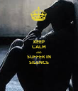 KEEP CALM AND SUFFER IN SILENCE - Personalised Poster large