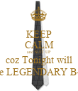 KEEP CALM and SUIT UP coz Tonight will be LEGENDARY B-) - Personalised Poster large