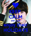 KEEP  CALM and SuJu enjoy their HOLIDAYS - Personalised Poster large