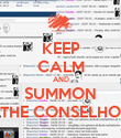 KEEP CALM AND SUMMON THE CONSELHO - Personalised Poster large