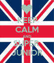 KEEP CALM AND SUPER  JUNIOR - Personalised Poster large