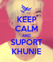 KEEP CALM AND SUPORT KHUNIE - Personalised Poster large