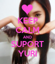 KEEP CALM AND SUPORT YURI - Personalised Poster large