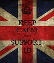 KEEP CALM AND SUPPORT  1D - Personalised Poster small