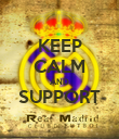 KEEP CALM AND SUPPORT  - Personalised Poster large