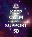 KEEP CALM AND SUPPORT 5B - Personalised Poster large
