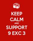 KEEP CALM AND SUPPORT 9 EXC 3 - Personalised Poster large