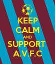 KEEP CALM AND SUPPORT  A.V.F.C - Personalised Poster large