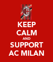 KEEP CALM AND SUPPORT AC MILAN - Personalised Poster large