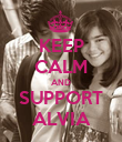 KEEP CALM AND SUPPORT ALVIA - Personalised Poster large