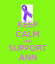 KEEP CALM AND SUPPORT ANN - Personalised Poster large