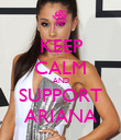 KEEP CALM AND SUPPORT ARIANA - Personalised Poster large