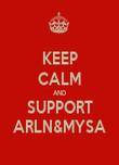 KEEP CALM AND SUPPORT ARLN&MYSA - Personalised Poster large