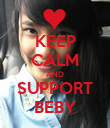 KEEP CALM AND SUPPORT BEBY - Personalised Poster large