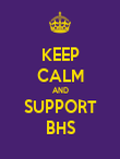 KEEP CALM AND SUPPORT BHS - Personalised Poster large