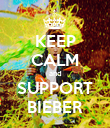 KEEP CALM and SUPPORT BIEBER - Personalised Poster large