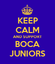 KEEP CALM AND SUPPORT BOCA JUNIORS - Personalised Poster large